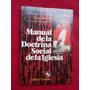 Manual De La Doctrina Social De La Iglesia, Mario P Seijo