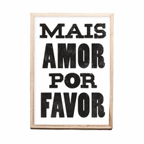 Cuadro Mais Amor Por Favor 34x46 Cm Living Lamina Enmarcada