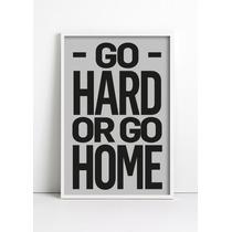 Cuadro Go Hard Or Go Home 50x70 Cm Living Deco Lamina