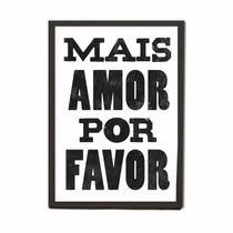 Cuadro Mais Amor Por Favor 50x70 Cm Living Brasil Poster