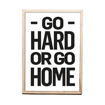 Cuadro Go Hard Or Go Home 34x24 Cm Living Lamina Enmarcada