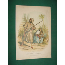 Litografia Color Antigua 1880 No Grabado Raza Blanca Arabes