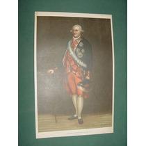 Litografia Antigua Rey Carlos 4 Sobre Cuadro De Goya Bielsa
