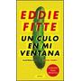 Un Culo En Mi Ventana - Eddie Fitte