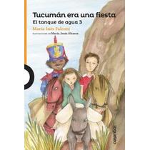 Tucuman Era Una Fiesta - El Tanque De Agua 3 - Lo Que Leo