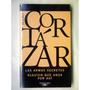 Julio Cortazar - Armas Secretas / Alguien Que Anda Por Ahi