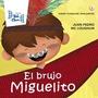 El Brujo Miguelito - Hola Chicos