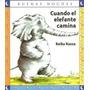 Cuando El Elefante Camina Autor: Keiko Kasza Edit: Norma