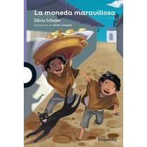 La Moneda Maravillosa - Silvia Schujer - Lo Que Leo