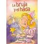 La Bruja Y El Hada. Pancho Aquino. 2º Ed. Infantil