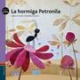La Hormiga Petronila - Edelvives