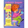 Cómo Jugar Solo 41 Manualidades Y Juegos Para Niños Años 70
