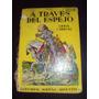 A Través Del Espejo - Lewis Carroll - 1952 - 2ª Edición