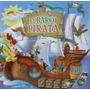 Libro El Barco Pirata ¡las Mejores Aventuras De Los Piratas
