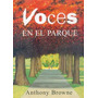 Anthony Browne, Voces En El Parque, Ed. Fce