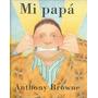 Anthony Browne, Mi Papá, Ed. Fce