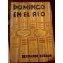Domingo En El Rìo De Bernardo Kordon 1º Edicion 1960