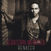 Sebastian Mendoza Renacer ( Cd 2014 ) Disponible 29/07/2014