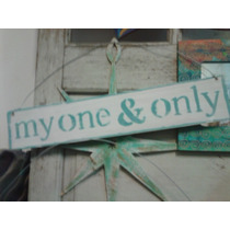 Cartel Vintage Madera Reciclada Stencil My One& Only