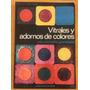 Libro De Vitrales Y Adornos De Colores Con Esmalte/ Kapelusz
