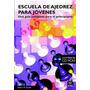 Escuela De Ajedrez Para Jóvenes (libro Y Cd) (pai)