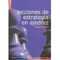 Lecciones De Estrategia En Ajedrez - Ed. La Casa Del Ajedrez