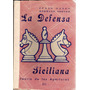 La Defensa Siciliana / Julio Ganzo - Hermann Seeger
