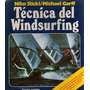 Tecnica Del Windsurfing - Niko Stickl / Michael Garff