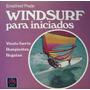 Windsurf Para Iniciados - Ernstfried Prade
