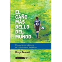 El Caño Más Bello Del Mundo - Diego Tomasi - Planeta