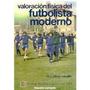 Valoración Física Del Futbolista Moderno - Perez Carrillo