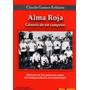 Libro Alma Roja Vol. 1 - Historia De Independiente 1904-1914