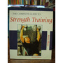 The Complete Guide To Strenght Training / Anita Bean