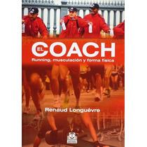 Libro El Coach - Runing Musculación Y Forma Física Longuèvre
