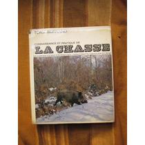 La Chasse, Connaissance Et Practique De. Tony Burnand Caza