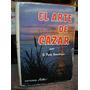 El Arte De Cazar. Pons Gendrau, Santiago