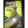 Cuentos De Tenis - Bioy Casares Y Otros - Env Gratis Cap Fed