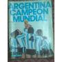 Argentina Campeón Mundial 78 Especial Revista Goles