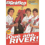 El Grafico #4029 Que Año River! Incluye Poster River Campeon