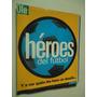 Heroes Del Futbol, El Equipo Ideal - Diario Ole