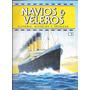 Revista Navios Y Veleros - Historia, Modelos Y Tecnicas Nº 1