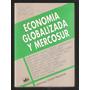L4130. Economía Globalizada Y Mercosur, Ciudad Argentina