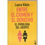 Entre El Crimen Y El Derecho El Aborto - Klein Dyf