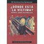 Donde Esta La Victima ? - Victimologia - Eiras Nordenstahl