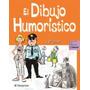 El Dibujo Humorístico - Parramon - Envio Gratis Todo Pais