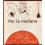 Por La Mañana - Libro De Tela De La Marca Editora