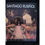 La Era De Los Impresionistas -santiago Rusiñol- Envios-
