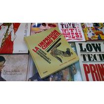 La Impresión Como Arte - Libro De Arte - Tecnicas - Diseño