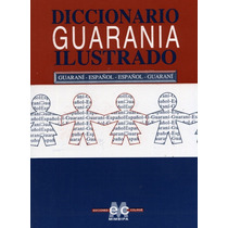 Diccionario Guarania Ilustrado - Félix De Guarania (col)