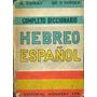 Comay-yarden: Completo Diccionario Hebreo Español